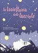 Cover of La traiettoria delle lucciole