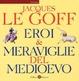 Cover of Eroi & meraviglie del Medioevo