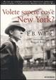 Cover of Volete sapere cos'è New York?