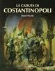 Cover of La caduta di Costantinopoli