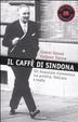 Cover of Il caffè di Sindona. Un finanziere d'avventura tra politica, Vaticano e mafia