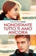 Cover of Nonostante tutto ti amo ancora