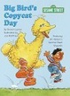 Cover of Big Bird's Copycat Day