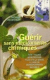 Cover of Guérir sans médicaments chimiques