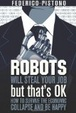 Cover of Robots Will Steal Your Job, But That's OK