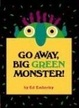 Cover of Go Away, Big Green Monster!
