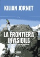 Cover of La frontiera invisibile