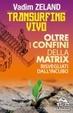 Cover of Transurfing vivo. Oltre i confini della Matrix. Risvegliati dall'incubo
