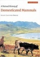 Cover of A Natural History of Domesticated Mammals