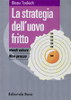Cover of La strategia dell'uovo fritto
