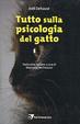 Cover of Tutto sulla psicologia del gatto