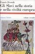 Cover of Gli slavi nella storia e nella civiltà europea