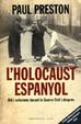 Cover of L HOLOCAUST ESPANYOL. PAUTES D EXTERMINI DURANT I DESPRES DE LA G UERRA CIVIL
