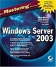 Cover of Mastering Windows Server 2003