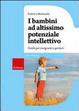 Cover of I bambini ad altissimo potenziale intellettivo. Guida per insegnanti e genitori