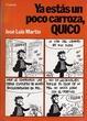 Cover of Ya estás un poco carroza, Quico