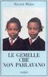 Cover of Le gemelle che non parlavano