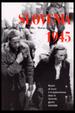 Cover of Slovenia 1945. Ricordi di morte e sopravvivenza dopo la seconda guerra mondiale