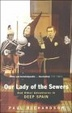 Cover of Our Lady of the Sewers