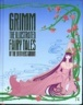 Cover of Grimm: The Illustrated Fairy Tales of the Brothers Grimm