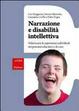 Cover of Narrazione e disabilità intellettiva. Valorizzare le esperienze individuali nei percorsi educativi e di cura