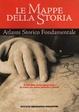 Cover of Le mappe della storia. Atlante storico fondamentale