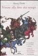 Cover of Vivere alla fine dei tempi