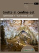 Cover of Grotte al confine est