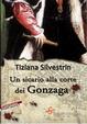 Cover of Un sicario alla corte dei Gonzaga