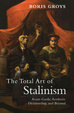 Cover of The Total Art of Stalinism