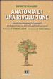 Cover of Anatomia di una rivoluzione. Giustizia, ambiente e lavoro per inertire la rotta e battere la crisi