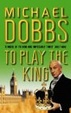 Cover of To Play the King