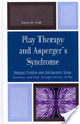 Cover of Play Therapy and Asperger's Syndrome