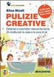 Cover of Pulizie creative. Detersivi e cosmetici naturali fai-da-te. 25 ricette per la casa e la cura di sé