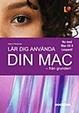 Cover of Lär dig använda din Mac - från grunden!