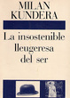 Cover of La insostenible lleugeresa del ser
