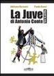 Cover of La Juve di Antonio Conte. Fare la partita