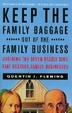 Cover of Keep the Family Baggage Out of the Family Business