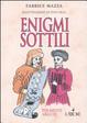 Cover of Enigmi sottili per menti argute