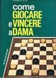 Cover of Come giocare e vincere a dama