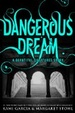 Cover of Dangerous Dream: A Beautiful Creatures Story