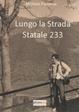 Cover of Lungo la strada statale 233