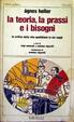 Cover of La teoria, la prassi e i bisogni