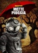 Cover of Mette pioggia