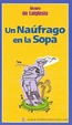 Cover of Un náufrago en la sopa