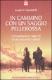 Cover of In cammino con un saggio pellerossa