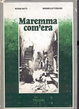 Cover of Maremma com'era