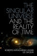 Cover of The Singular Universe and the Reality of Time