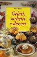 Cover of Gelati sorbetti e dessert