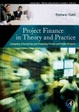 Cover of Project Finance in Theory and Practice